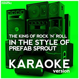 The King of Rock 'N' Roll (In the Style of Prefab Sprout) [Karaoke Version] - Single
