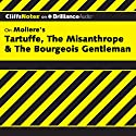 Tartuffe, The Misanthrope & The Bourgeois Gentleman: CliffsNotes (       UNABRIDGED) by Denis M. Calandra Narrated by Luke Daniels