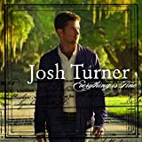 Everything Is Fine ~ Josh Turner