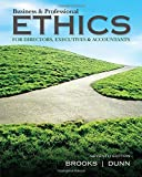img - for Business & Professional Ethics 7th edition by Brooks, Leonard J., Dunn, Paul (2014) Paperback book / textbook / text book