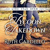 Tycoon Takedown: Lone Star Burn, Book 2 | Ruth Cardello