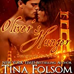 Oliver's Hunger: Scanguards Vampires, Book 7 (       UNABRIDGED) by Tina Folsom Narrated by Eric G. Dove