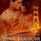 Oliver's Hunger: Scanguards Vampires, Book 7 | [Tina Folsom]