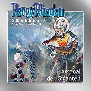 Arsenal der Giganten (Perry Rhodan Silber Edition 37) Hörbuch