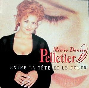 Marie Denise Pelletier - Entre La Tete Et Le Coeur - Amazon.com Music
