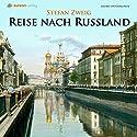 Reise nach Russland Hörbuch von Stefan Zweig Gesprochen von: Georg Peetz