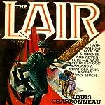 The Lair | Louis Charbonneau