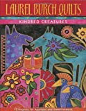 Laurel Burch Quilts: Kindred Creatures