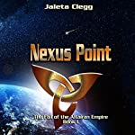 Nexus Point: The Fall of the Altairan Empire, Book 1 | Jaleta Clegg