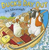 Duck's Day Out (Duck in the Truck) Jez Alborough
