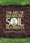 The Art of Balancing Soil Nutrients:...