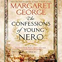 The Confessions of Young Nero Audiobook by Margaret George Narrated by Steve West, Susan Denaker, Katharine McEwan