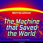 The Machine That Saved the World   Murray Leinster