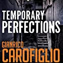 Temporary Perfections: Guido Guerrieri Series, Book 4 (       UNABRIDGED) by Gianrico Carofiglio Narrated by Sean Barrett