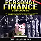 Personal Finance: Schooled: The Mandatory Class About Money, Investing, Budgeting, Saving & Passive Income Hörbuch von Christian Beach Gesprochen von: Fernando Castillo