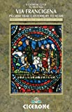 The Via Francigena Canterbury to Rome - Part 1: Canterbury to the Great St Bernard Pass (Cicerone Guides)