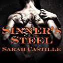 Sinner's Steel: Sinner's Tribe Motorcycle Club, Book 3 (       UNABRIDGED) by Sarah Castille Narrated by Chandra Skyye