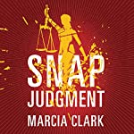 Snap Judgment: Samantha Brinkman, Book 3 | Marcia Clark