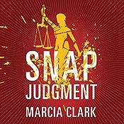 Snap Judgment: Samantha Brinkman, Book 3 | Marcia Clark