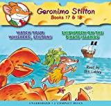 Geronimo Stilton Geronimo Stilton, Books 17 & 18: Watch Your Whiskers, Stilton! & Shipwreck on the Pirate Islands (Geronimo Stilton (2 in 1 Audio))