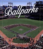 img - for Ballparks by Robert Von Goeben (2000-05-04) book / textbook / text book