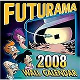 Futurama 2008 Wall Calendar ~ Matt Groening