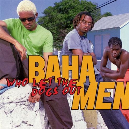 Baha Men - Who Let The Dogs Out?