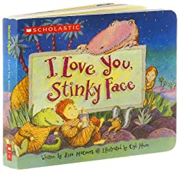 I Love You, Stinky Face Board Book by Lisa McCourt