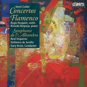 Henri Collet : Concerto Flamenco for Violin - Concerto Flamenco for Piano - Symphonie de l'Alhambra