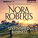Unfinished Business: A Selection From Home at Last Audiobook by Nora Roberts Narrated by Christina Traister