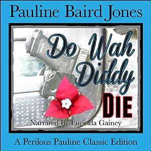 Do Wah Diddy Die Audiobook