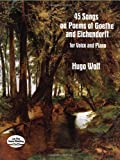 45 Songs on Poems of Goethe and Eichendorff for Voice and Piano (Dover Song Collections)
