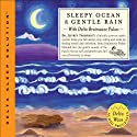 Sleepy Ocean & Gentle Rain  by Jeffrey Thompson