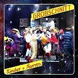 Kinder Und Narren-Remast- By Grobschnitt (2015-05-13)