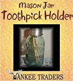 Yankee Traders Mason Jar Toothpick Holder Gift Set Includes Box of Toothpicks