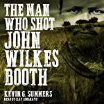 The Man Who Shot John Wilkes Booth: A Weird Western Novel | Kevin G. Summers