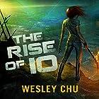 The Rise of Io Hörbuch von Wesley Chu Gesprochen von: Soneela Nankani