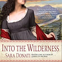 Into the Wilderness: Wilderness Saga, Book 1 | Livre audio Auteur(s) : Sara Donati Narrateur(s) : Kate Reading