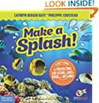 Make a Splash!: A Kid's Guide to Prot...