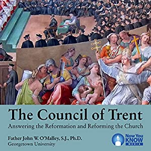The Council of Trent: Answering the Reformation and Reforming the Church Vortrag von Fr. John W. O'Malley SJ PhD Gesprochen von: Fr. John W. O'Malley SJ PhD