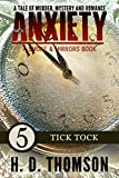 Anxiety: Tick Tock - Episode 5 - A Tale of Murder, Mystery and Romance (A Smoke and Mirror Book)