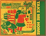 img - for Take Me Home: Notes on the Church Year for Children book / textbook / text book