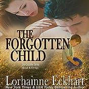 The Forgotten Child: Finding Love: The Outsider Series, Volume 1   Lorhainne Eckhart