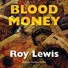 Blood Money: Inspector Crow, Book 4 Audiobook by Roy Lewis Narrated by Gordon Griffin