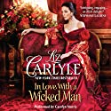 In Love with a Wicked Man (       UNABRIDGED) by Liz Carlyle Narrated by Carolyn Morris