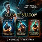 Clans of Shadow Omnibus: Volumes 1-3: Heart of Gold, Feet of Clay, Fists of Iron: An Urban Fantasy Series Hörbuch von J. A. Cipriano, J. B. Garner Gesprochen von: Joe Hempel