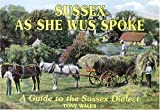 img - for Sussex as She Wus Spoke: A Guide to the Sussex Dialect by Tony Wales (2000-09-01) book / textbook / text book