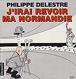 echange, troc Philippe Delestre - J'irai revoir ma Normandie