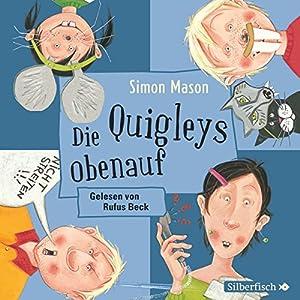 Die Quigleys obenauf (Die Quigleys 3) Hörbuch
