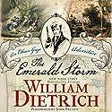 The Emerald Storm: An Ethan Gage Adventure, Book 5 Hörbuch von William Dietrich Gesprochen von: John Pruden